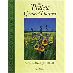 The Prairie Garden Planner: A Personal Journal (Prairie Garden Books)
