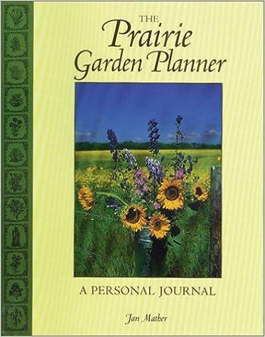 prairie garden planner a personal journal prairie garden books
