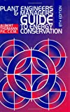 Plant Engineers and Managers Guide to Energy Conservation, Thumann, Albert, 082470925X