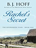 Rachel's Secret (Thorndike Press Large Print Christian Fiction; Riverhaven Years)