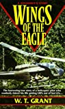 Wings of the Eagle, William T. Grant, 080411062X