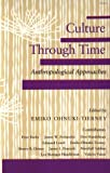 Culture Through Time, , 0804717915