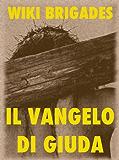 Il Vangelo di Giuda (Religioni e Misticismo Vol. 7)