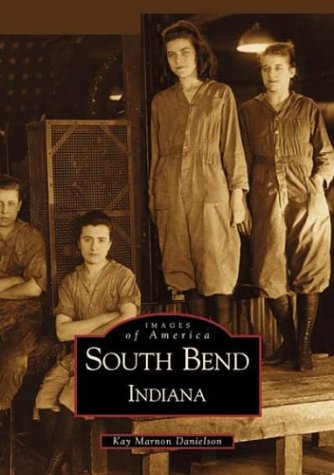 south-bend-indiana-in-images-of-america