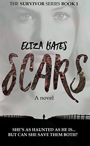 Scars: A Contemporary Suspense Romance Novel (The Survivor Series Book 1) by [Bates, Eliza]