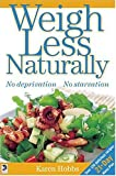 Weigh Less Naturally, Karen Hobbs, 1865155012