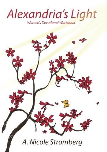 Alexandria's Light Women's Devotional Workbook: An Unexpected Spiritual Journey of Self-Discovery