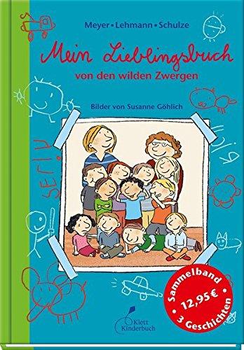Die wilden Zwerge. Mein Lieblingsbuch von den wilden Zwergen: Kindergartenreihe