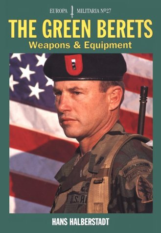 The Green Berets: Weapons and Equipment (Europa Militaria, 27) by Brand: Crowood