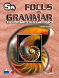 Focus on Grammar : An Integrated Skills Approach, Maurer, Jay, 0131912828