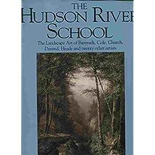 Hudson River School: The Landscape Art of Bierstadt, Cole, Church, Durand, Heade and twenty other artists