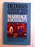 Dr. Dobson Answers Your Questions about Marriage and Sexuality, James C. Dobson, 0842306226