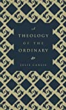 A Theology of the Ordinary