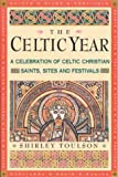 The Celtic Year, Shirley Toulson, 1843332787