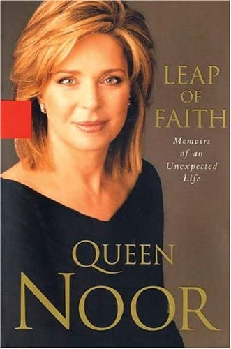 Leap Of Faith Memoirs Of An Unexpected Life By Noor Al Hussein