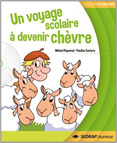 Un voyage scolaire à devenir chèvre - Collection CD Z histoires - Roman album jeunesse 5-6-7 ans GS - CP - Primaire Maternelle -