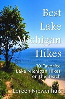 Best Lake Michigan Hikes: 10 Favorite Lake Michigan Hikes on the Beach by [Niewenhuis, Loreen]