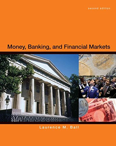 Money, Banking and Financial Markets (The Theory Of Money And Financial Institutions)