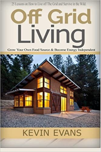 Off Grid Living: 25 Lessons On How To Live Off The Grid And Organize Your  Home (off Grid Living, Off Grid Books, Off Grid Survival, Off Grid, ...
