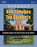440 Colleges for Top Students 2007, Peterson's Guides Staff, 0768921511