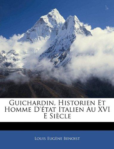 Guichardin, Historien Et Homme D'état Italien Au XVI E Siècle (French Edition) pdf epub