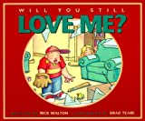 Will You Still Love Me?, Rick Walton, 087579582X