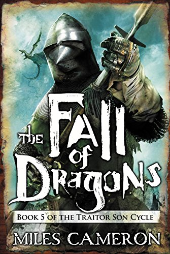 The Fall of Dragons (The Traitor Son Cycle Book 5)