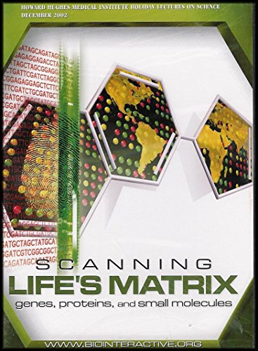Scanning Life's Matrix: Genes, Proteins and Small Molecules (Molecular Biology, Robotics, Advanced Computation: A New Generation of Biomedical Research) [2 DVD Set]