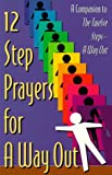 Twelve Step Prayers for a Way Out, Friends in Recovery Staff, 094140529X