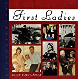 America's First Ladies, Betty B. Caroli, 0895778831