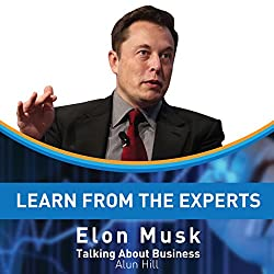 Learn from the Experts: Elon Musk