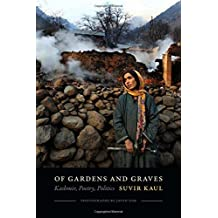 Of Gardens and Graves: Kashmir, Poetry, Politics