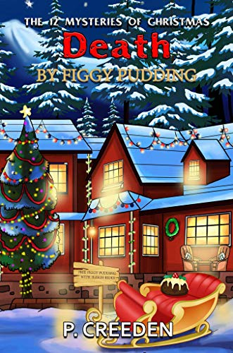 Death by Figgy Pudding (THE 12 MYSTERIES OF CHRISTMAS Book 10) by [Creeden, P.]