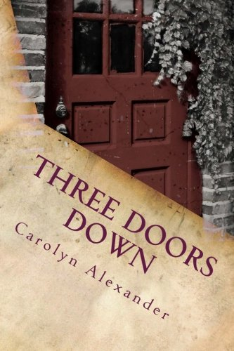 Read Online Three Doors Down: This heart pounding, jaw dropping devastating secret put's this warm tender unbridled love to its final test…will Ken and Beth be strong enough to overcome it? pdf
