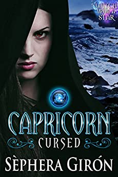 Capricorn: Cursed: Book One of the Witch Upon a Star Series by [Giron, Sephera]