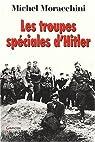 Les troupes spéciales d'Hitler (les Einsatzgruppen) par Moracchini