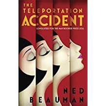 The Teleportation Accident by Ned Beauman (11-Apr-2013) Paperback
