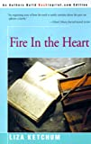 Fire in the Heart, Liza Ketchum, 0595091997