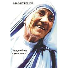 Madre Teresa: Seus provérbios e pensamentos (Portuguese Edition)