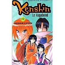 KENSHIN LE VAGABOND T12 : INCENDIE À KYOTO