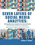 img - for Seven Layers of Social Media Analytics: Mining Business Insights from Social Media Text, Actions, Networks, Hyperlinks, Apps, Search Engine, and Location Data book / textbook / text book