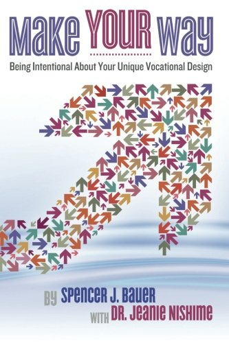 Read Online Make Your Way: Being Intentional about Your Unique Vocational Design PDF