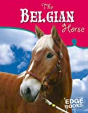 The Belgian Horse, Sarah Maass, 0736843736