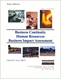 Business Continuity Plan : Human Resources Business Impact Assessment, Jones, Edmond D., 1931332061