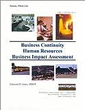 Business Continuity Plan : Human Resources Business Impact Assessment, Jones, Edmond D., 1931332061
