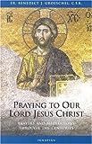 Praying for Jesus, Benedict Groeschel, 1586170414
