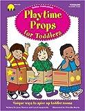 Playtime Props for Toddlers, Carol Gnojewski, 1570292043