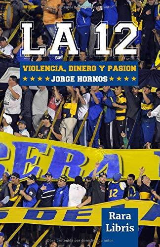 La 12 Violencia, dinero y pasión  [Hornos, Jorge] (Tapa Blanda)