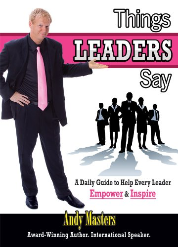 Things LEADERS Say by [Andy, Masters]
