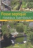 Fosse septique, roseaux, bambous ? : Traiter économiquement ses eaux usées